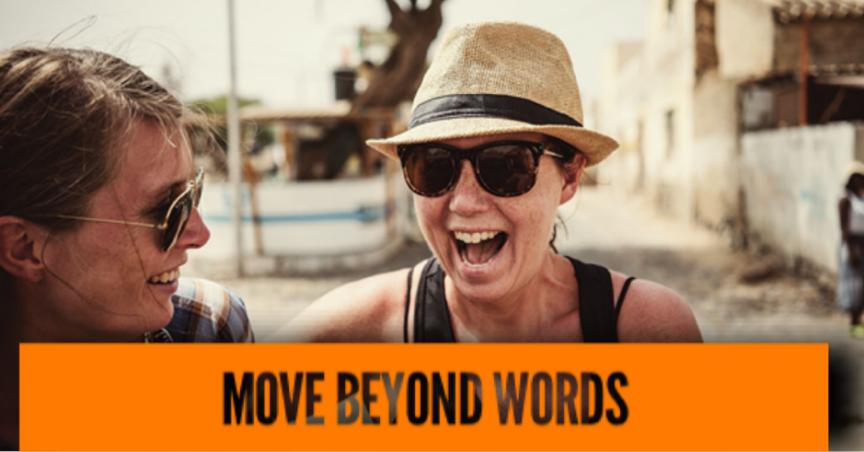 move beyond words